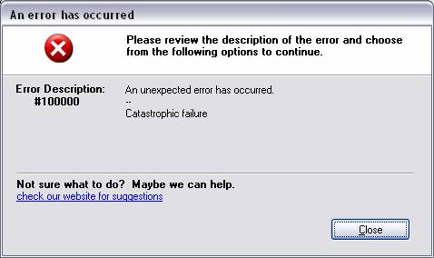 Catastrophic failure error message