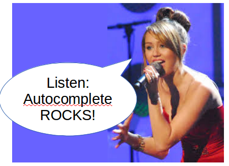 Miley Cyrus says Autocomplete Rocks!